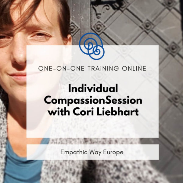 Individual CompassionSession with Cori Liebhart Empathic Way Europe