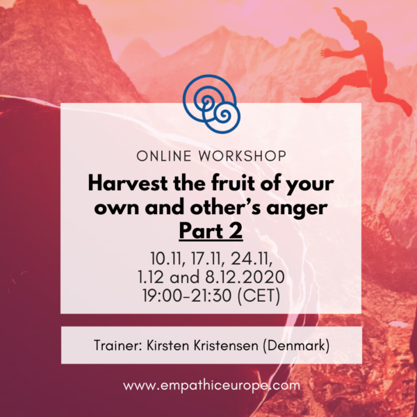 Harvest the fruit of your own and other's anger. Part 2 Kirsten Kristensen