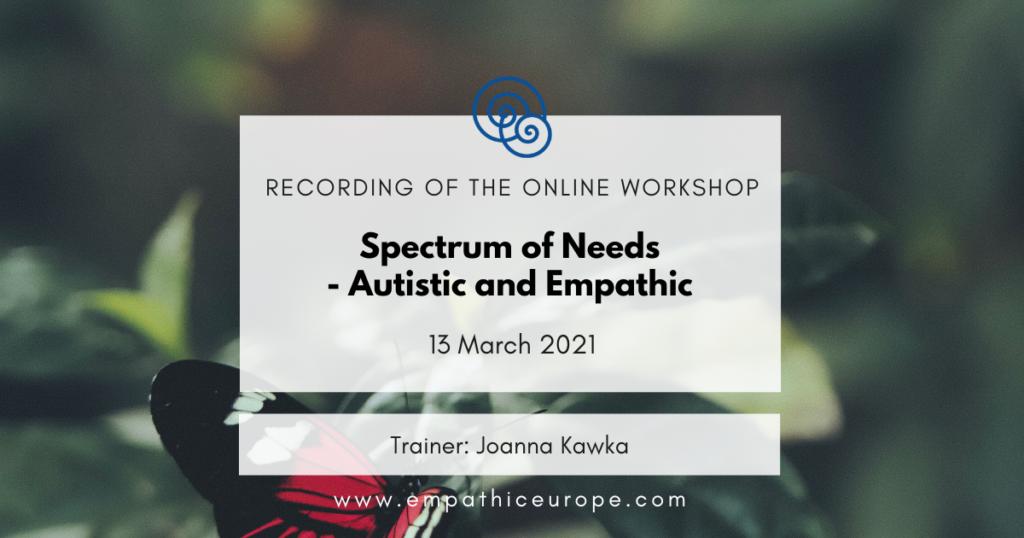 Spectrum of Needs - Autistic and Empathic - Joanna Kawka